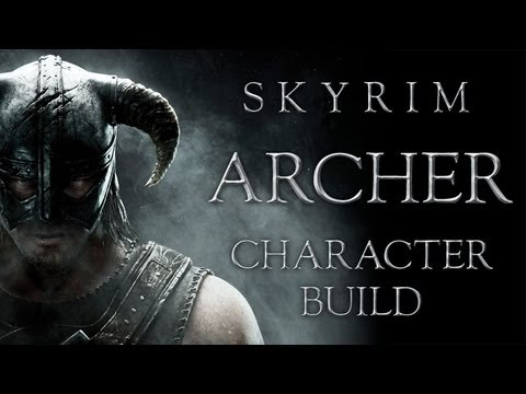 Archer : Skyrim Character Build & Class Setup