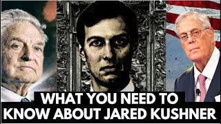 Who Is Jared Kushner And Why We Should All Worry Now