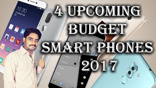 4 Upcoming and Exciting Budget Smart phones 2017