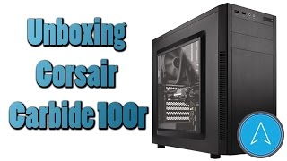 Corsair Carbide 100R Computer Case Unboxing from NXT Level PC