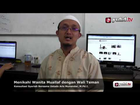Tanya Jawab Islam: Menikahi Wanita Muallaf Dengan Wali Teman - Ustadz Aris Munandar