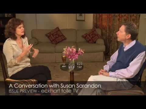 Eckhart Tolle TV: A Conversation with Susan Sarandon