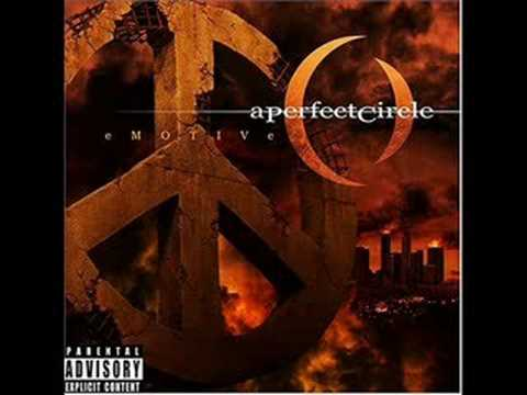 A Perfect Circle- Peace, Love, And Understanding