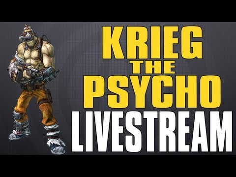 BORDERLANDS 2 LIVESTREAM - Krieg The Psycho Gameplay