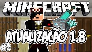 NOVA 1.8! | PROGRAMA PERFEITO! - Minecraft #2