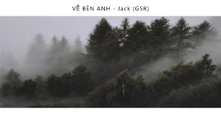 VỀ BÊN ANH #VBA - Jack (G5R)   MV LYRICS