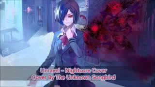 Nightcore Unravel The Unknown Songbird