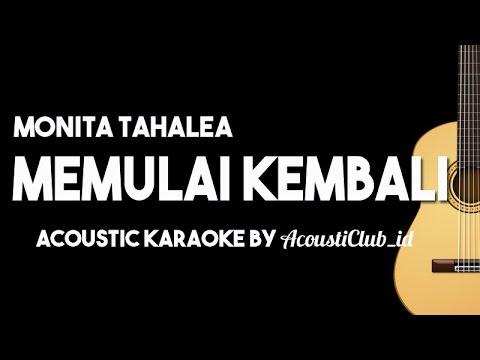 Memulai Kembali - Monita Tahalea [Acoustic Karaoke Instrumental]
