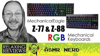 RELAXING REVIEWS | MechanicalEagle Z-77 & Z-88 RGB Mechanical Keyboards w/Replaceable Switches