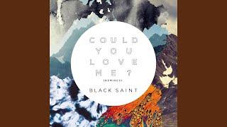 Could You Love Me Black Saint Club Edit