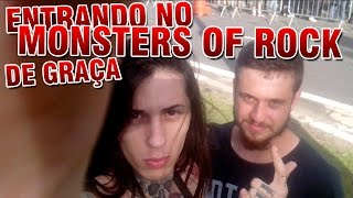 ENTRANDO NO MONSTERS OF ROCK DE GRAÇA #freeganismo