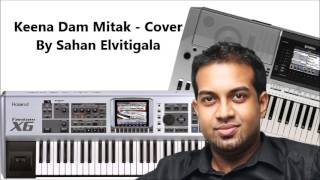 Keena dam mitak - Cover by Sahan Elvitigala