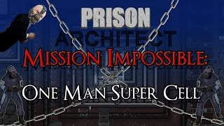 Prison Mission Impossible -Escaping From a One Man Super Cell- Prison Architect