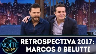 Retrospectiva 2017: Marcos & Belutti | The Noite (07/02/18)