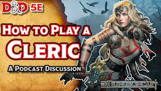 D&D 5E The Cleric: Class Breakdown- The Dungeoncast Ep.11