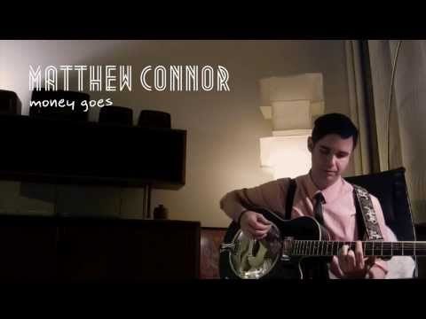 Matthew Connor - Money Goes