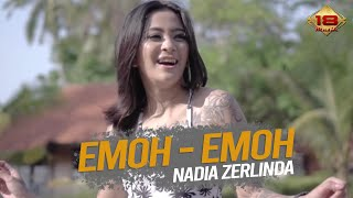 download lagu Nadia Zerlinda - Emoh Emoh (Official Music Video) gratis
