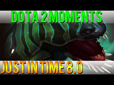 Dota 2 Moments - Just in Time 8.0