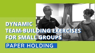 Dynamic Team-Building Exercise for Small Groups - Paper Holding