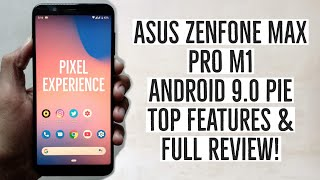 Asus Zenfone Max Pro M1 Android 9.0 Pie Features & Full Review!   Pixel Experience Installation