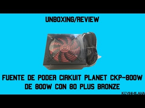 Unboxing/Review Fuente De Poder Cirkuit Planet CKP-800W De 800W Con 80 PLUS Bronze