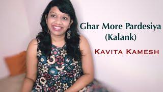 Ghar More Pardesiya (Kalank) | Kavita Kamesh | Shreya Ghoshal | Alia Bhatt | Madhuri Dixit