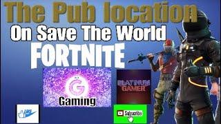 "FORTNITE SAVE THE WORLD ""THE PUB LOCATION"""