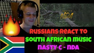 RUSSIANS REACT TO SOUTH AFRICAN MUSIC | Nasty C - NDA (Official Music Video) | REACTION