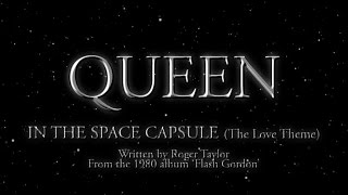 Watch Queen In The Space Capsule (the Love Theme) video