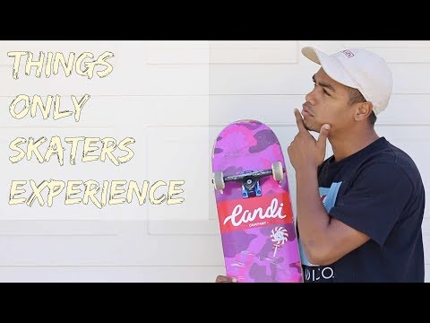 Things Only Skaters Experience