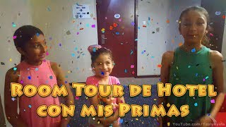 ROOM TOUR DE HOTEL CON MIS PRIMAS | HOTEL ROOM TOUR WITH MY COUSINS