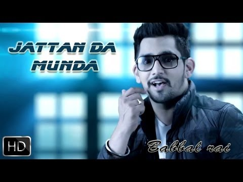 Jattan Da Munda | Girlfriend | Babbal Rai | Full Official Music...