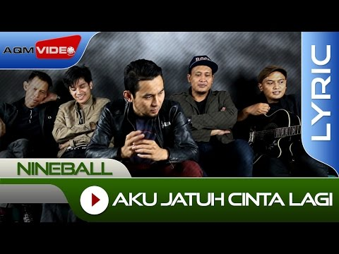 Nineball - Aku Jatuh Cinta Lagi | Official Lyric Video