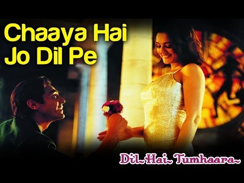Chayya Hai Jo Dil Pe - Dil Hai Tumhaara...