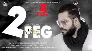 2 Peg | (Full HD) | Mohit Jhaidu | New Punjabi Songs 2017 | Latest Punjabi Songs 2017