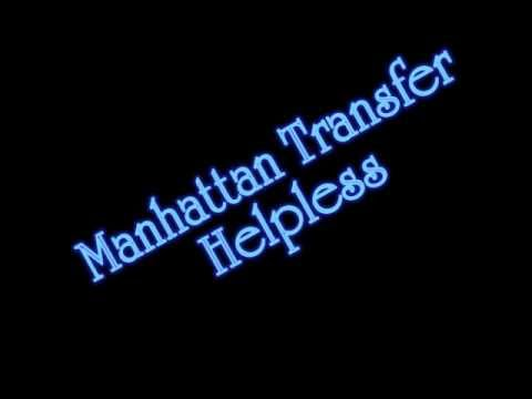 Manhattan Transfer - Helpless