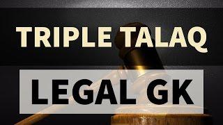 TRIPLE TALAQ  - Legal Aptitude - CLAT/UPSC - All India Muslim personal law board & triple talak