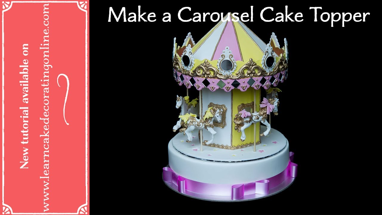How to make a carousel cake topper with verusca walker youtube
