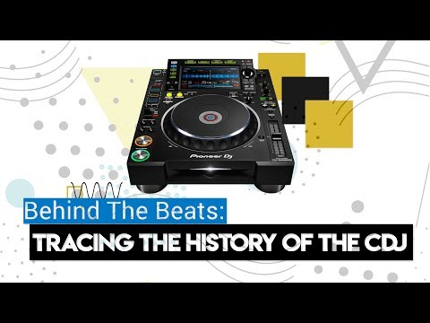 Behind The Beats Episode 1: Tracing The History Of The CDJ