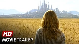 Tomorrowland (2015) - Official Trailer Movie HD - Action, Adventure, Family