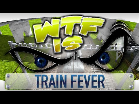 ► Wtf Is... - Train Fever ? video