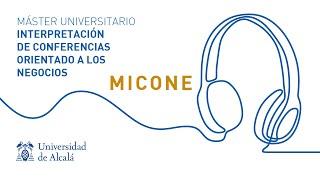 Máster Universitario en Interpretación de Conferencias Orientado a los Negocios (MICONE)