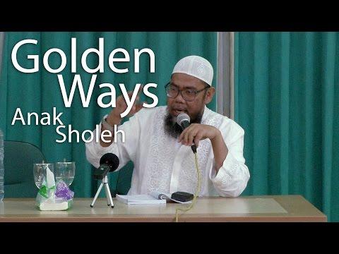 Serial Ceramah Islam : Golden Ways Anak Sholeh - Ustadz Zaenal Abidin, Lc