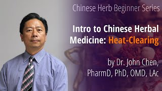 Intro to Chinese Herbal Medicine: Heat-Clearing by Dr. John Chen