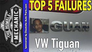 Top 5 Failures ~ Volkswagen Tiguan