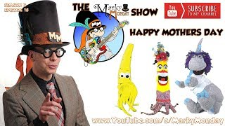 Kids Show: The Marky Monday Show - Happy Mothers Day!