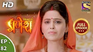 Vighnaharta Ganesh - Ep 82 - Full Episode - 15th December, 2017
