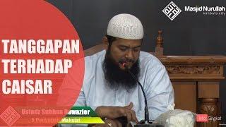 Tanggapan Terhadap Caisar YKS | Ustadz Subhan Bawazier