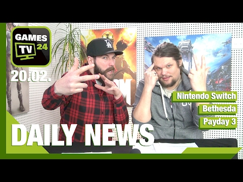 Payday 3, Nintendo Switch, neue Spiele von Bethesda | Games TV 24 Daily - 20.02.2017