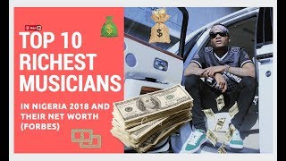 Top 10 Richest Musicians In Nigeria 2018 and Net Worth (FORBES)